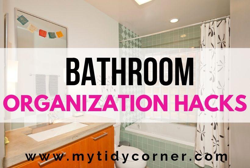 Bathroom organization hacks