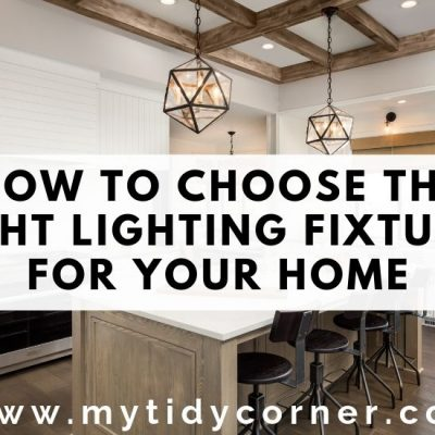 Choosing The Right Lighting Fixtures To Enhance Your Decor