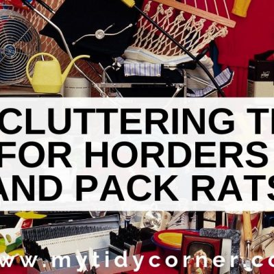 7 Brilliant Decluttering Tips for Hoarders