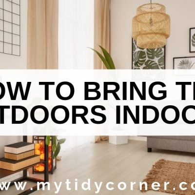 9 Ways to Bring the Outdoors Inside