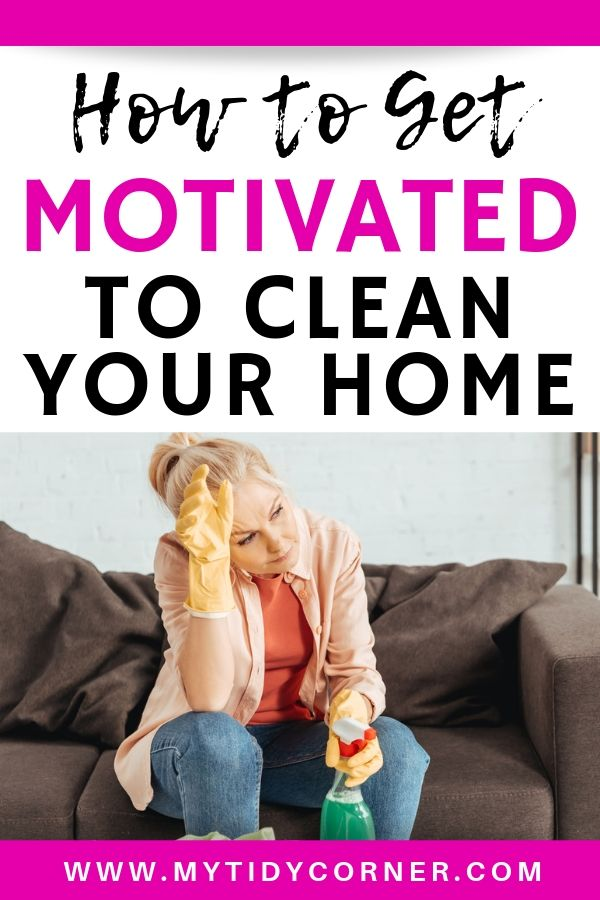 How to get motivated to clean and declutter your home