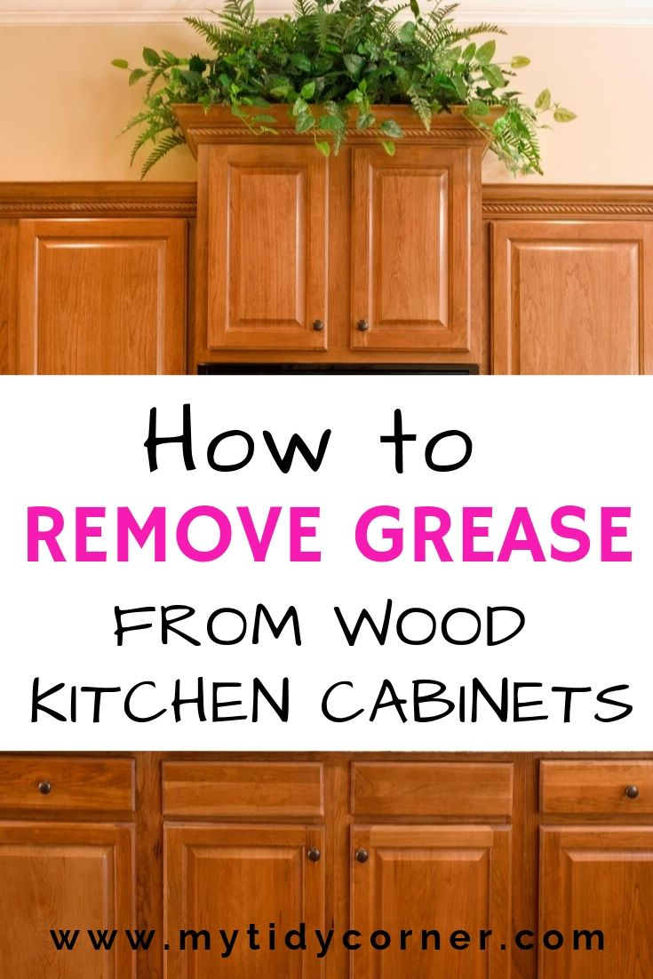 How Remove Grease From Wood Kitchen Cabinets