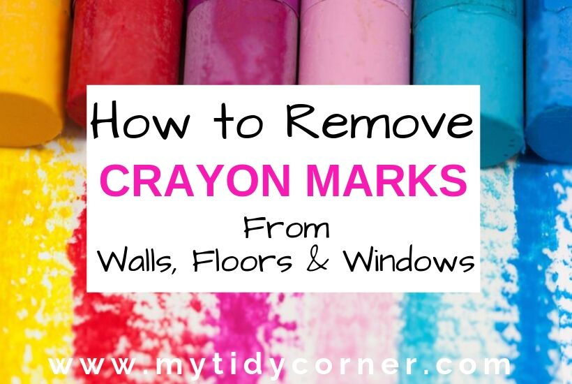 How to remove crayon marks from walls, floors, wood, tile