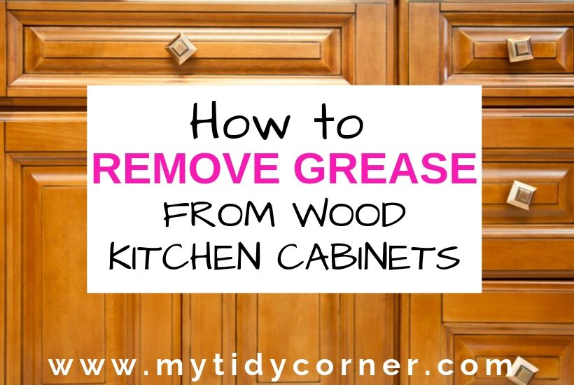 How to remove grease from wood kichen cabinets
