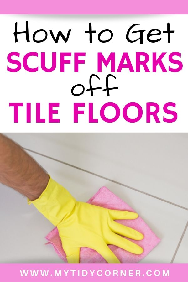 How to remove scuff marks from tile floor