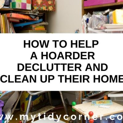 How to Help a Hoarder Declutter and Clean Up