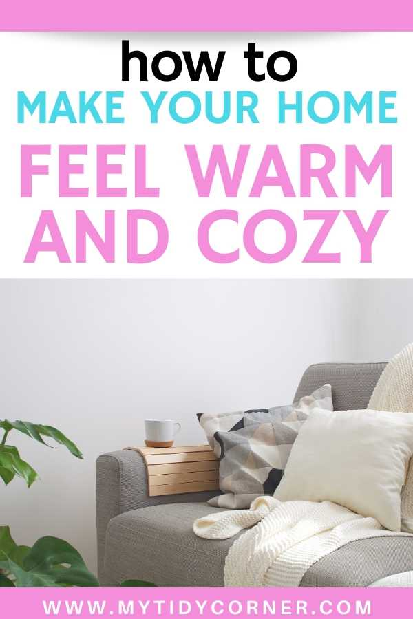 Ways to make your home feel warm and cozy