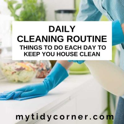 Daily Cleaning Routine – 8 Things to Do Each Day to Keep Your House Clean