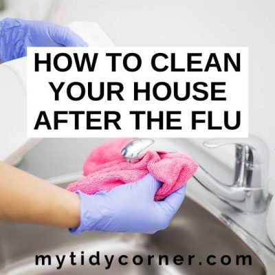 How to Clean Your House after the Flu and other Sicknesses