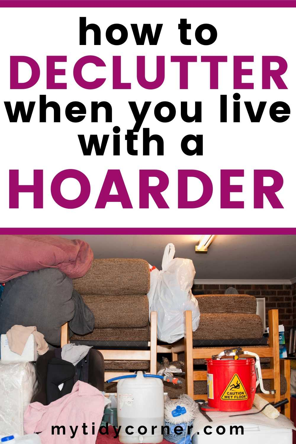 Decluttering when you live with a hoarder