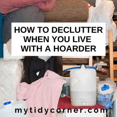How to Declutter When You Live with a Hoarder