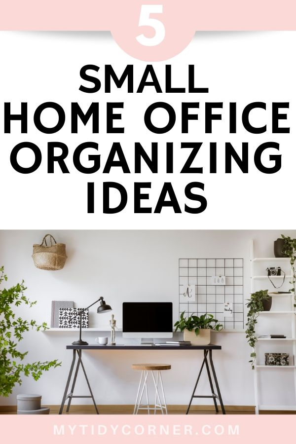 Small home office organizing ideas