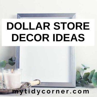 8+ Dollar Store Decor Ideas