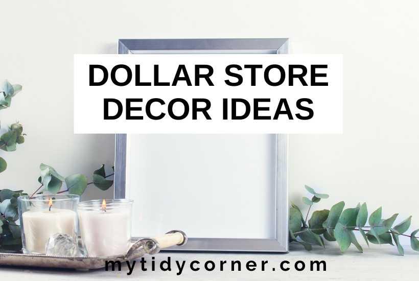 Dollar store decor ideas