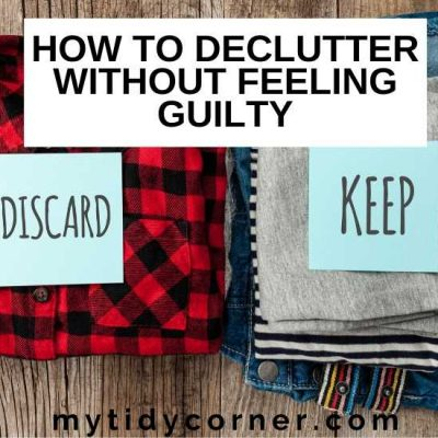 How to Declutter without Guilt
