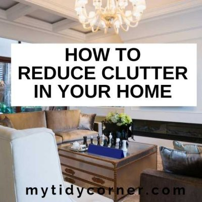 How to Reduce Clutter in Your Home