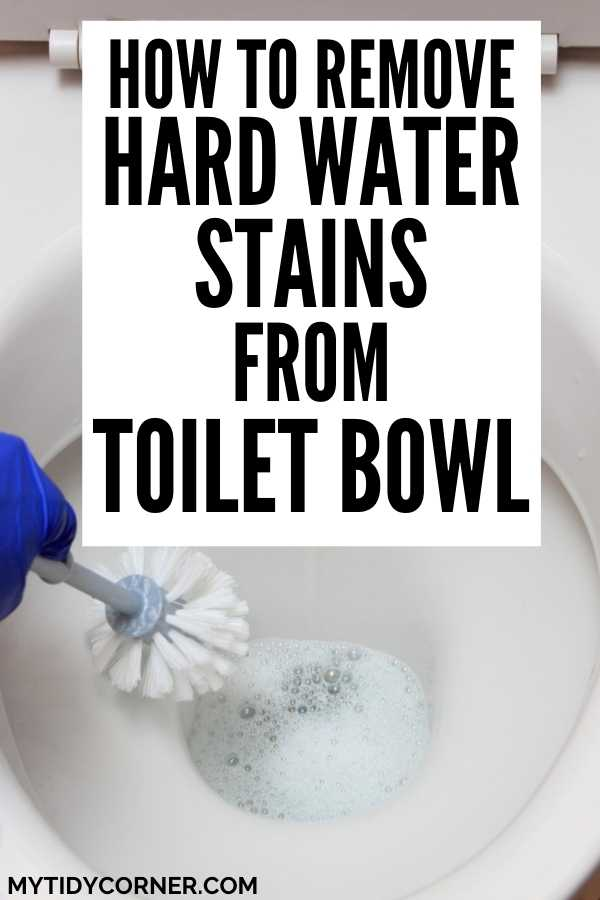 Removing hard water stains in toilet bowl