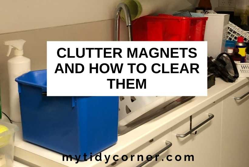 Clutter magnets and how to clear them