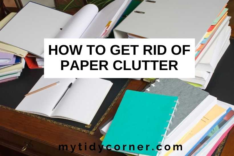 How to get rid of paper clutter