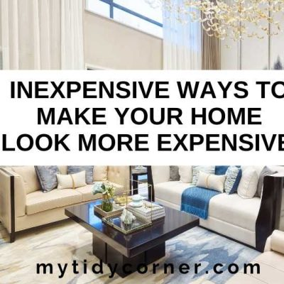 7 Inexpensive Ways to Make Your Home Look More Expensive