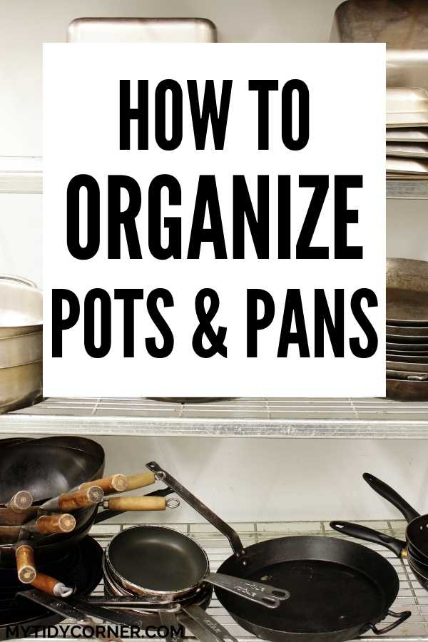 Ideas for organizing pots and pans