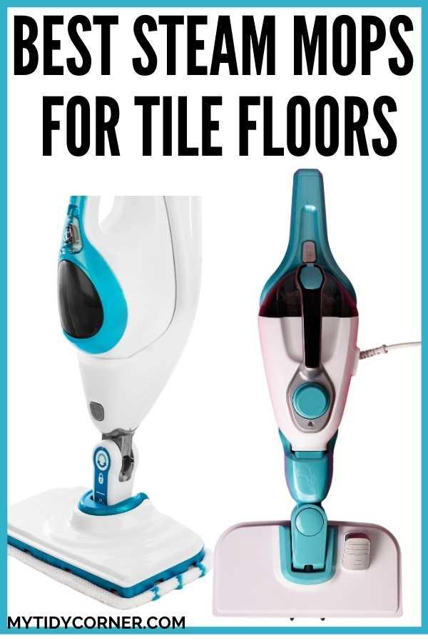 Best rated steam mops for tile floors