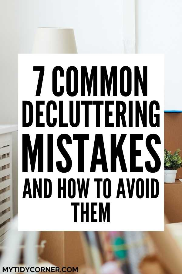 Common decluttering mistakes and how to avoid them