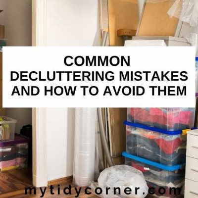 7 Common Decluttering Mistakes You Should Avoid