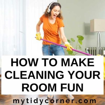 How to Make Cleaning Your Room Fun