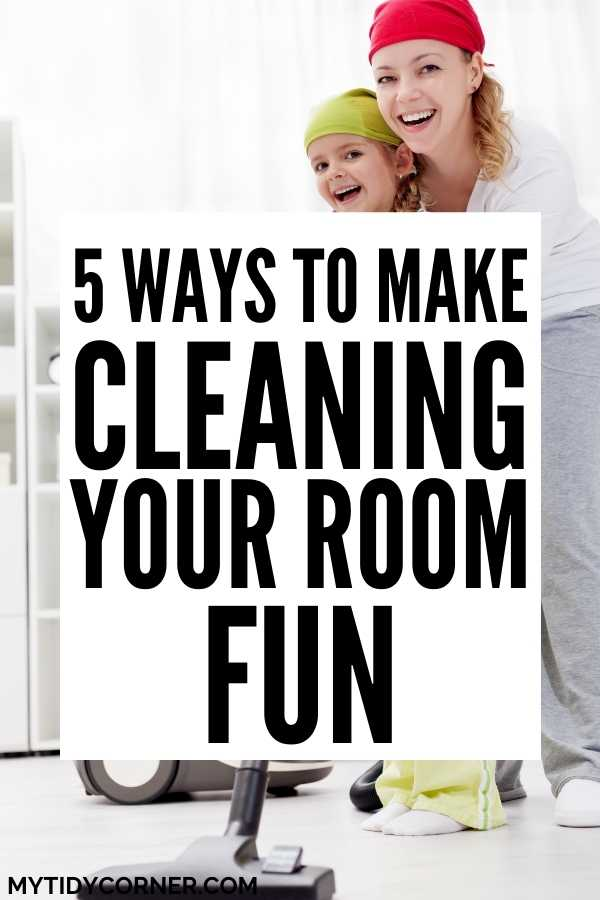 Ways to make cleaning your room fun