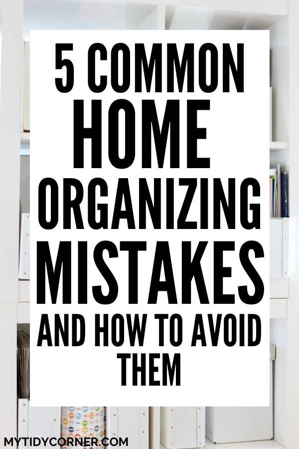 Home organization mistakes