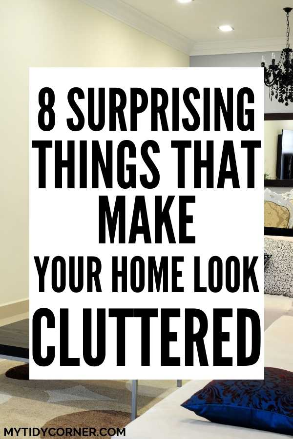 Things that make your home cluttered