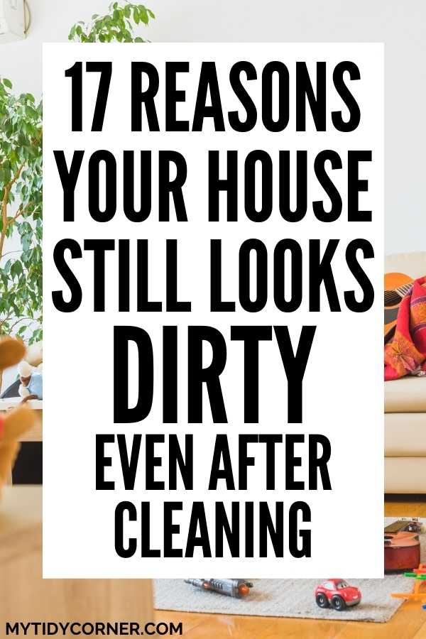 Why your house still looks dirty even after cleaning