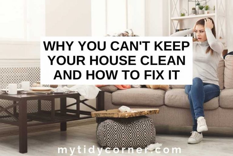 I can't keep my house clean
