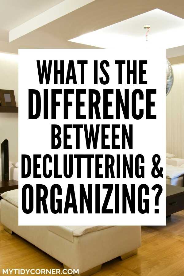 What is the difference between decluttering and organizing