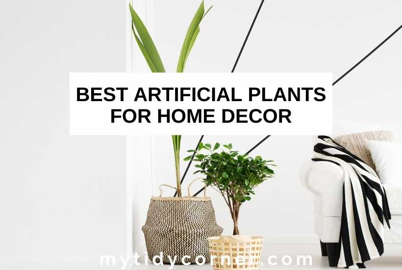 Best artificial plants for home decor