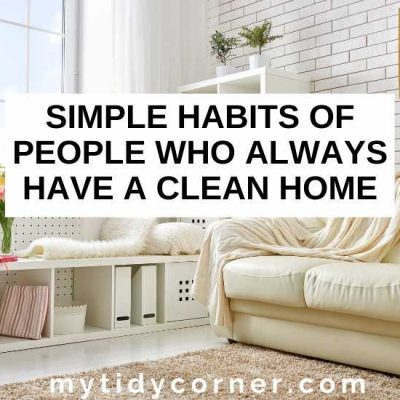 13 Habits of People Who Always Have a Clean Home